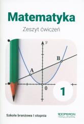 Matematyka 1 Zeszyt ćwiczeń Szkoła branżowa I stopnia - Konstantynowicz Adam, Konstantynowicz Anna, Pająk Małgorzata | mała okładka