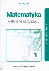 Matematyka 1 Maturalne karty pracy Część 1 Zakres podstawowy Szkoły ponadpodstawowe -  | mała okładka