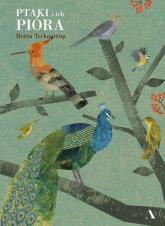 Ptaki i ich pióra - Britta Teckentrup | mała okładka