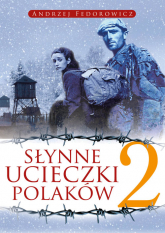 Słynne ucieczki Polaków 2 - Andrzej Fedorowicz | mała okładka