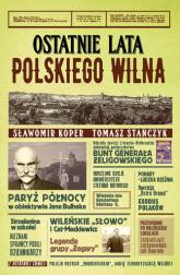 Ostatnie lata polskiego Wilna - Koper Sławomir, Stańczyk Tomasz | mała okładka