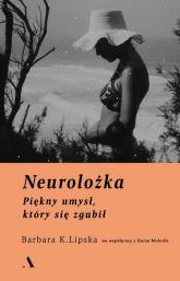Neurolożka Piękny umysł, który się zgubił - Lipska Barbara K., McArdle Elaine | mała okładka