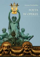 Poeta w operze - Iwona Puchalska | mała okładka