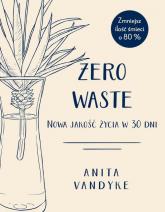Zero waste Nowa jakość życia w 30 dni - Adrian Markowski   mała okładka