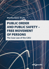Public order and public safety - free movement of persons - Monika Bator-Bryła | mała okładka