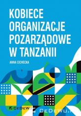 Kobiece organizacje pozarządowe w Tanzanii - Cichecka Anna | mała okładka
