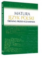 Matura Język polski Trening przed egzaminem - Małgorzata Kosińska-Pułka | mała okładka