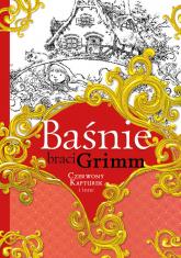 Baśnie braci Grimm Czerwony Kapturek i inne - Grimm Jakub, Grimm Wilhelm | mała okładka