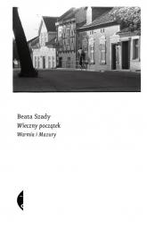 Wieczny początek Warmia i Mazury - Beata Szady | mała okładka