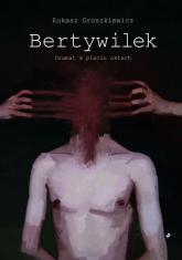 Bertywilek - Łukasz Groszkiewicz | mała okładka