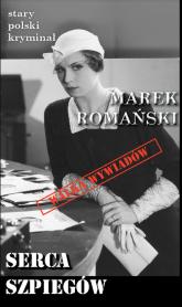 Serca szpiegów - Marek Romański | mała okładka