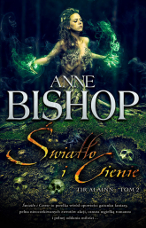 Światła i Cienie Tir Alainn - tom 2 - Anne Bishop | mała okładka