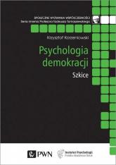 Psychologia demokracji Szkice - Krzysztof Korzeniowski | mała okładka
