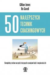50 najlepszych technik coachingowych - Jones Gillian, Gorell Ro | mała okładka