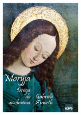 Maryja Droga do uwolnienia - Gabriele Amorth | mała okładka