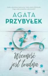 Wierność jest trudna - Agata Przybyłek | mała okładka