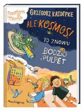 Ale kosmos! To znowu Bodzio i Pulpet - Grzegorz Kasdepke | mała okładka