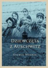 Dziewczęta z Auschwitz - Sylwia Winnik | mała okładka