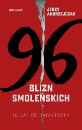 96 blizn smoleńskich 10 lat od katastrofy - Jerzy Andrzejczak | mała okładka