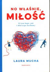 No właśnie, miłość - Laura Mucha | mała okładka