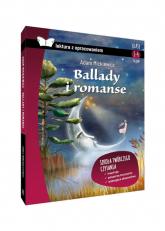 Ballady i romanse lektura z opracowaniem Adam Mickiewicz - Katarzyna Zioła-Zemczak | mała okładka