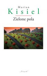 Zielone pola - Marian Kisiel | mała okładka