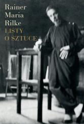 Listy o sztuce - Rilke Rainer Maria | mała okładka
