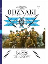 Wielka Księga Kawalerii Polskiej Odznaki Kawalerii Tom 27 6 Pułk Ułanów - zbiorowe opracowanie | mała okładka