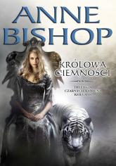 Królowa Ciemności Tom 3 Czarnych kamieni - Anne Bishop | mała okładka