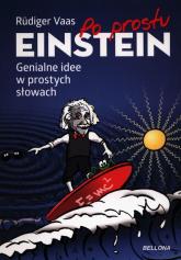 Po prostu Einstein Genialne idee w prostych słowach - Rudiger Vaas | mała okładka