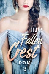 Fallen Crest Tom 6 Dom - Tijan Meyer | mała okładka