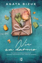 Nic za darmo - Agata Bizuk | mała okładka