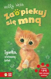 Zaopiekuj się mną Igiełka uratowany kotek - Holly Webb | mała okładka