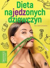 Dieta najedzonych dziewczyn - Ewa Zwierzchowska   mała okładka