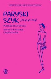 Paryski szyk jeszcze raz Podręcznik stylu - Fressange Ines, Gachet Sophie | mała okładka