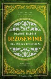 Brzoskwinie dla księdza proboszcza - Joanne Harris | mała okładka