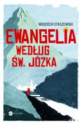 Ewangelia według św Józka - Wojciech Staszewski | mała okładka