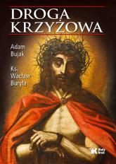 Droga Krzyżowa - Bujak Adam, Buryła Wacław   mała okładka