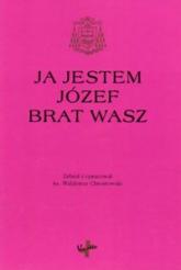 Ja jestem Józef brat wasz Księga pamiątkowa - Waldemar Chrostowski | mała okładka