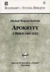 Apokryfy z Biblii greckiej - Michał Wojciechowski | mała okładka