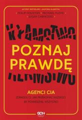 Poznaj prawdę Agenci CIA zdradzą ci jak przekonać każdego by powiedział wszystko - Houston Philip, Floyd Mike, Carnicero Susan | mała okładka