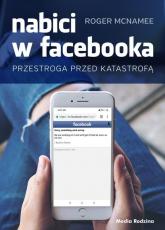Nabici w Facebooka Przestroga przed katastrofą - Roger McNamee | mała okładka