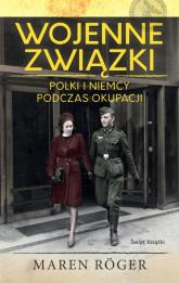 Wojenne związki Polki i Niemcy podczas okupacji - Maren Roger | mała okładka
