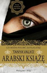 Arabski książę - Tanya Valko | mała okładka