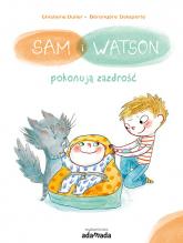 Sam i Watson pokonują zazdrość - Dulier Ghislaine, Delaporte Berengere | mała okładka