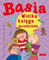 Basia Wielka księga przedszkola - Zofia Stanecka | mała okładka