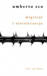 Migracje i nietolerancja - Umberto Eco | mała okładka