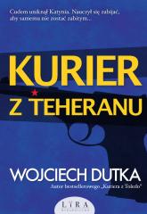 Kurier z Teheranu - Wojciech Dutka | mała okładka