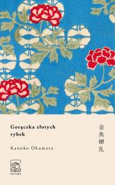 Gorączka złotych rybek - Kanoko Okamoto   mała okładka