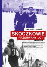 Skoczkowie Przerwany lot - Dariusz Jaroń | mała okładka